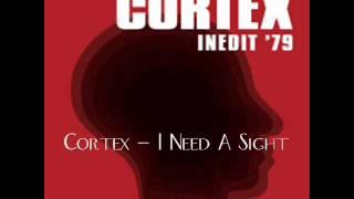 Cortex - I Need A Sight