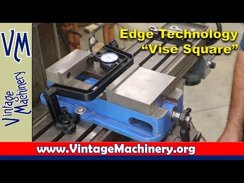 "Edge Technology ""Vise Square"" Tramming Tool"