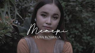 Tasya Rosmala - Menepi (Official Music Video)