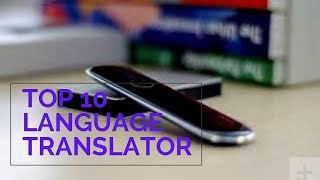 Top 10 Amazing Language Translator Devices 2020