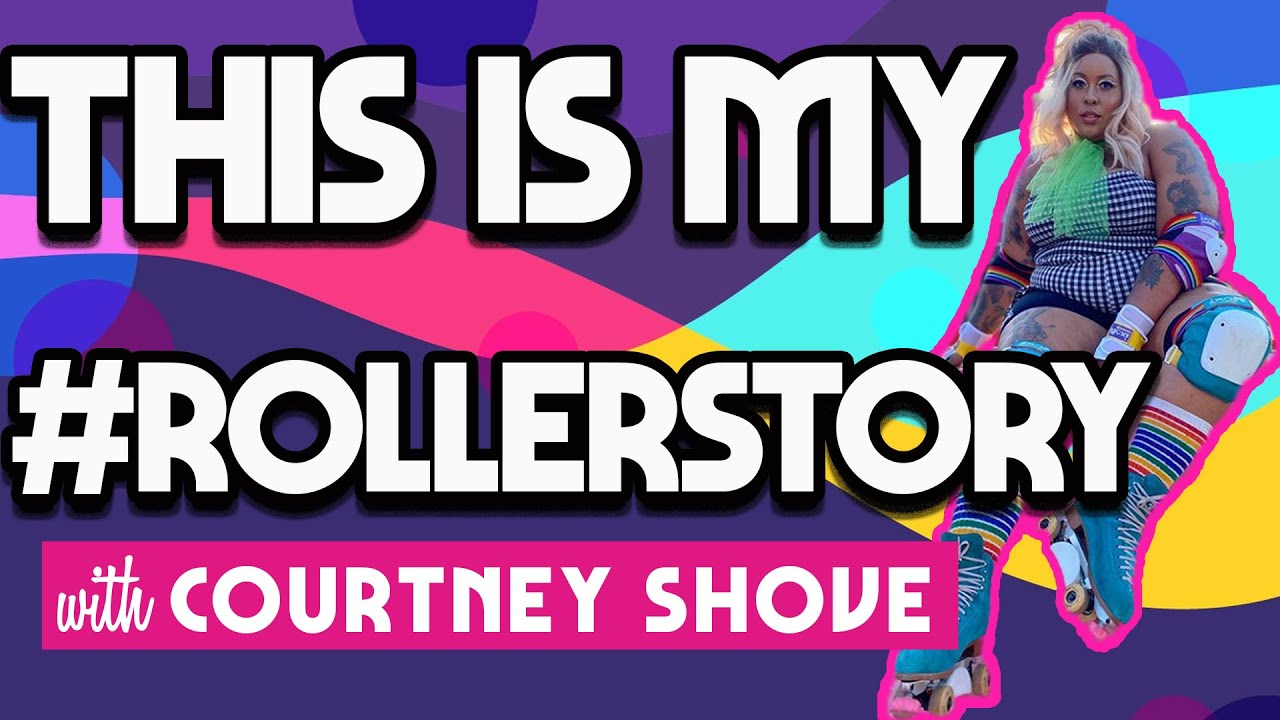 #RollerStory Courtney Shove