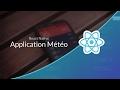 Tutoriel JavaScript : Découverte de ReactNative, App Météo