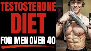 The Ultimate Testosterone Diet For Men OVER 40