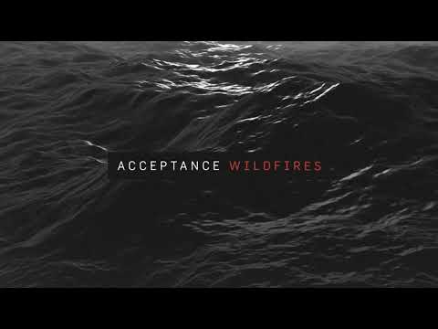 """Acceptance - New Song """"Wildfires"""""""