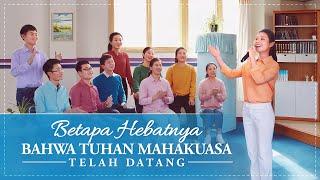 Lagu Rohani Kristen 2020 - Betapa Hebatnya Bahwa Tuhan Mahakuasa Telah Datang