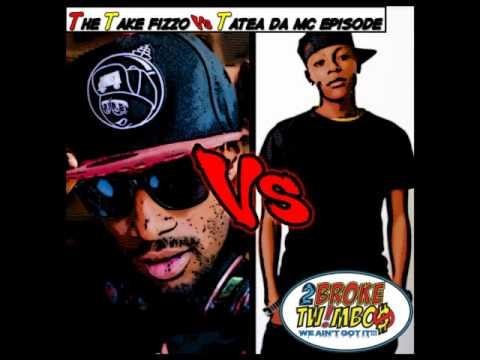 The Take Fizzo Vs Tatea Da MC Episode