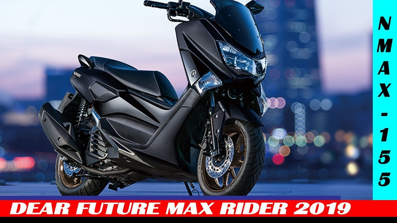 Yamaha Nmax 155 2019 For Future Max Rider Youtube