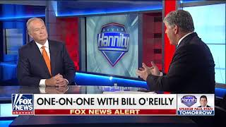 O'Reilly tells Hannity's audience the end-game