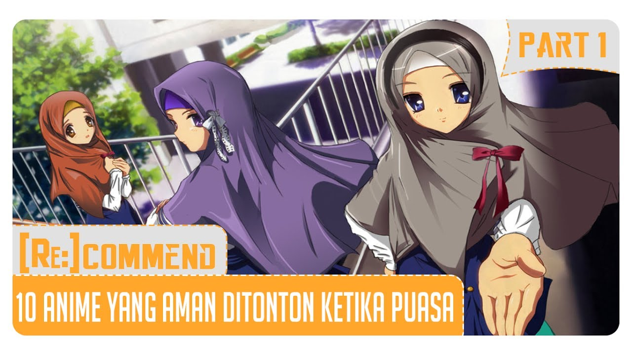 Rekomendasi 10 Anime Yang Aman Ditonton Ketika Puasa Part 1