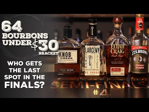 64 Bourbons Under $30 - Semi Finals #4
