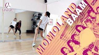 [FULL TUTORIAL] MOMOLAND(모모랜드) - BAAM | Dance Tutorial by 2KSQUAD