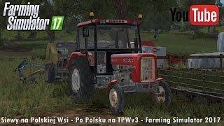 siewy na polskiej wsi po polsku na tpwv3 farming simulator 2017