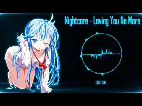 Nightcore - Loving You No More