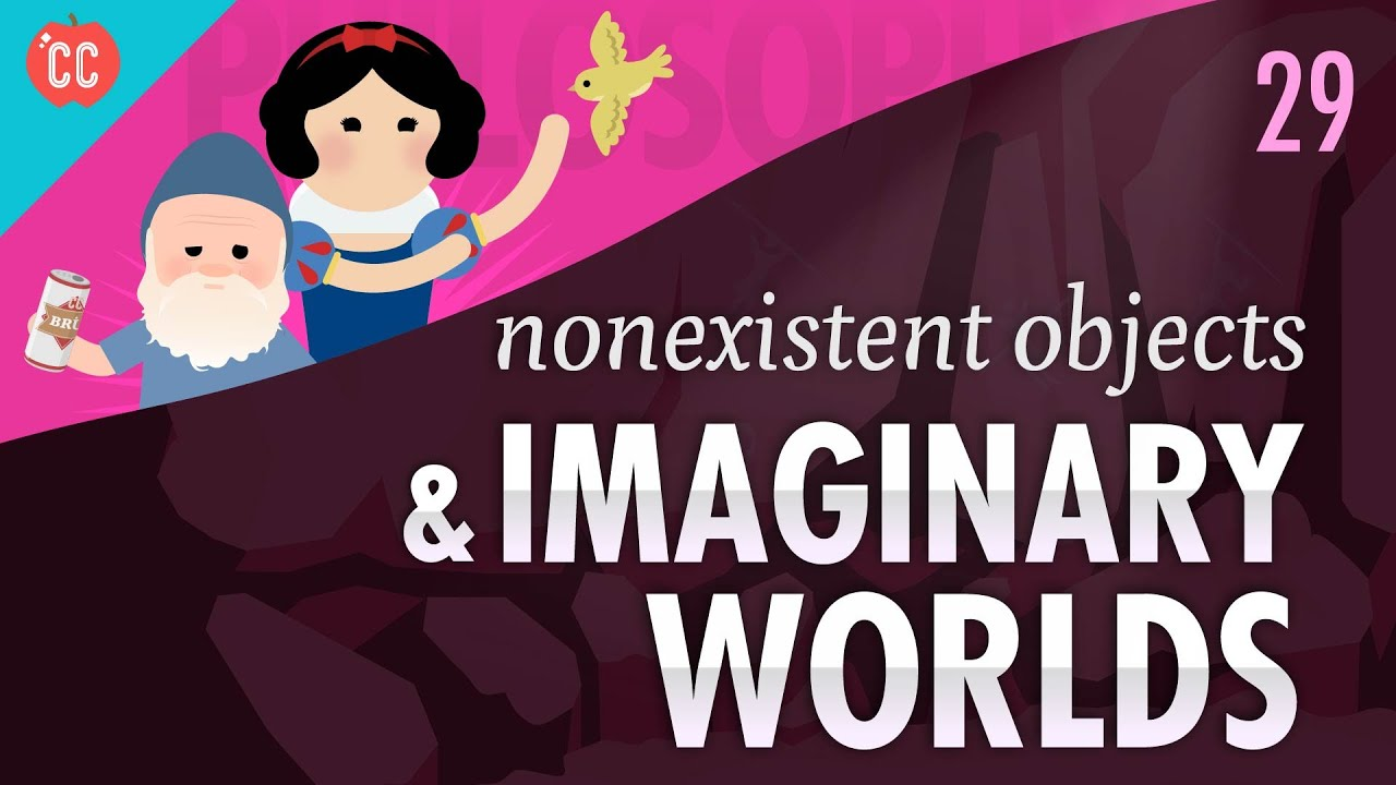 Nonexistent Objects & Imaginary Worlds Crash Course Philosophy #29
