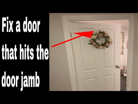 How To Fix A Door That Hits The Door Jamb - Does Not Close Properly