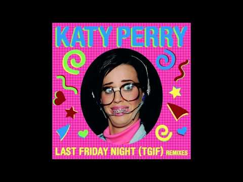 Katy Perry - Last Friday Night (TGIF) (Edson Pride Unreleased Mix)