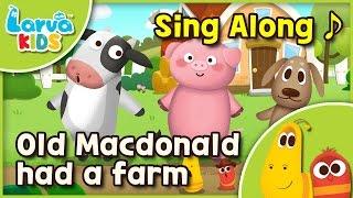 [Sing Along] Old MacDonald - English - Larva KIDS