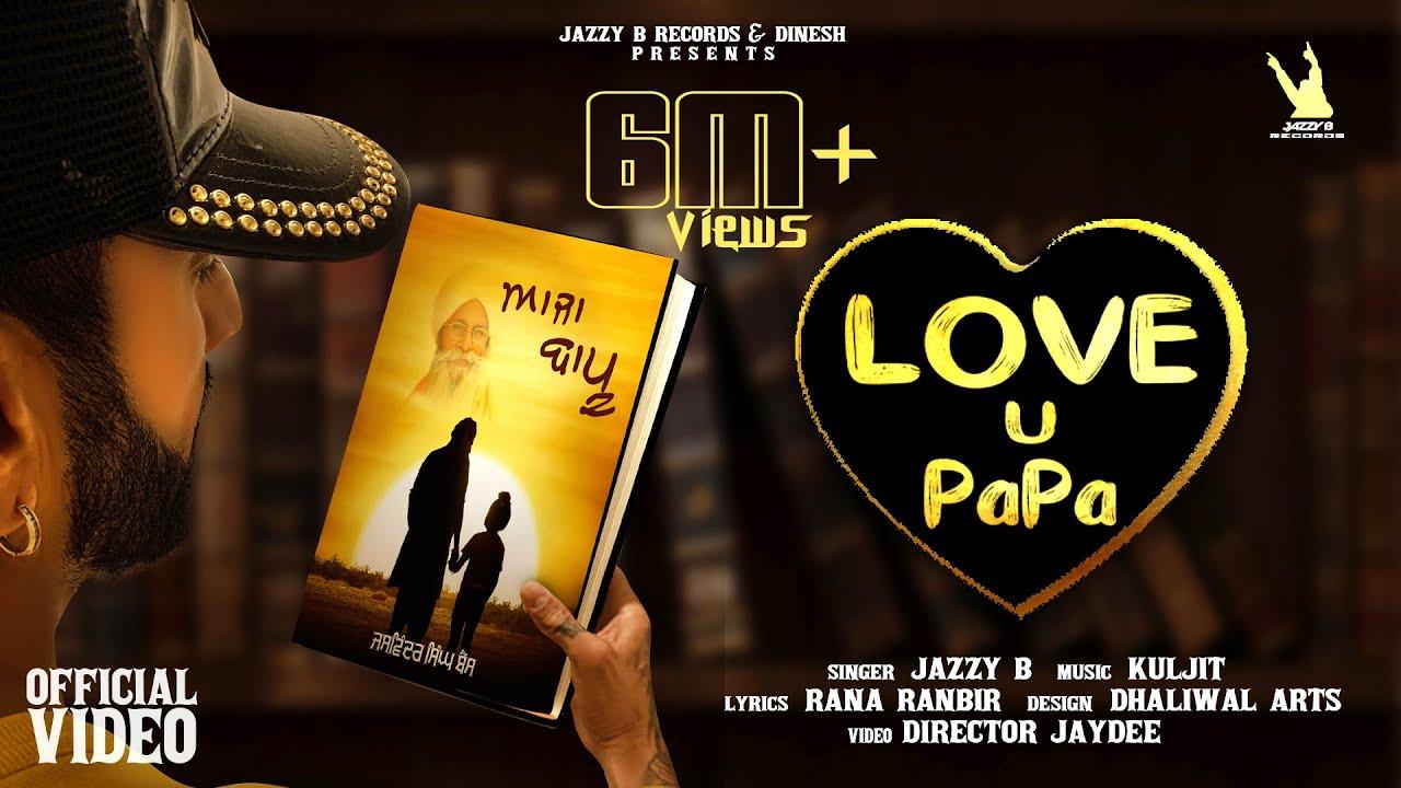 Aaja Bapu | Love U Papa | Jazzy B | Rana Ranbir | Kuljit Singh | Latest Song 2021 | DirectorJayDee
