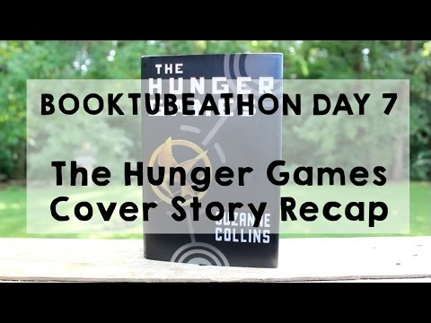 THE HUNGER GAMES RECAP | BookTubeAThon2016 Day 7 Book Cover Stories