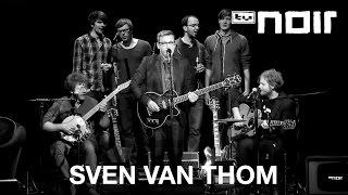 Sven Van Thom Erinnern Zu Vergessen Feat Berliner Kneipenchor Live Bei TV Noir