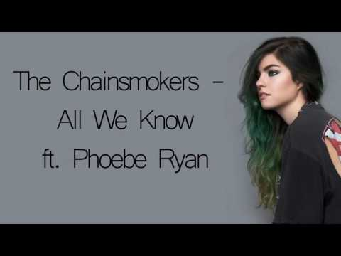 The Chainsmokers ft. Phoebe Ryan - All We Know - Lyrics