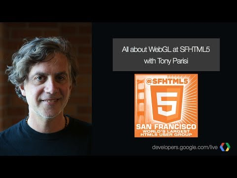Introduction to WebGL with Tony Parisi