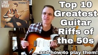 The Top 10 GREATEST Guitar riffs of the 50s and How to Play Them.