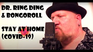 Dr. Ring Ding & Bongoroll - Stay at Home (Covid-19)