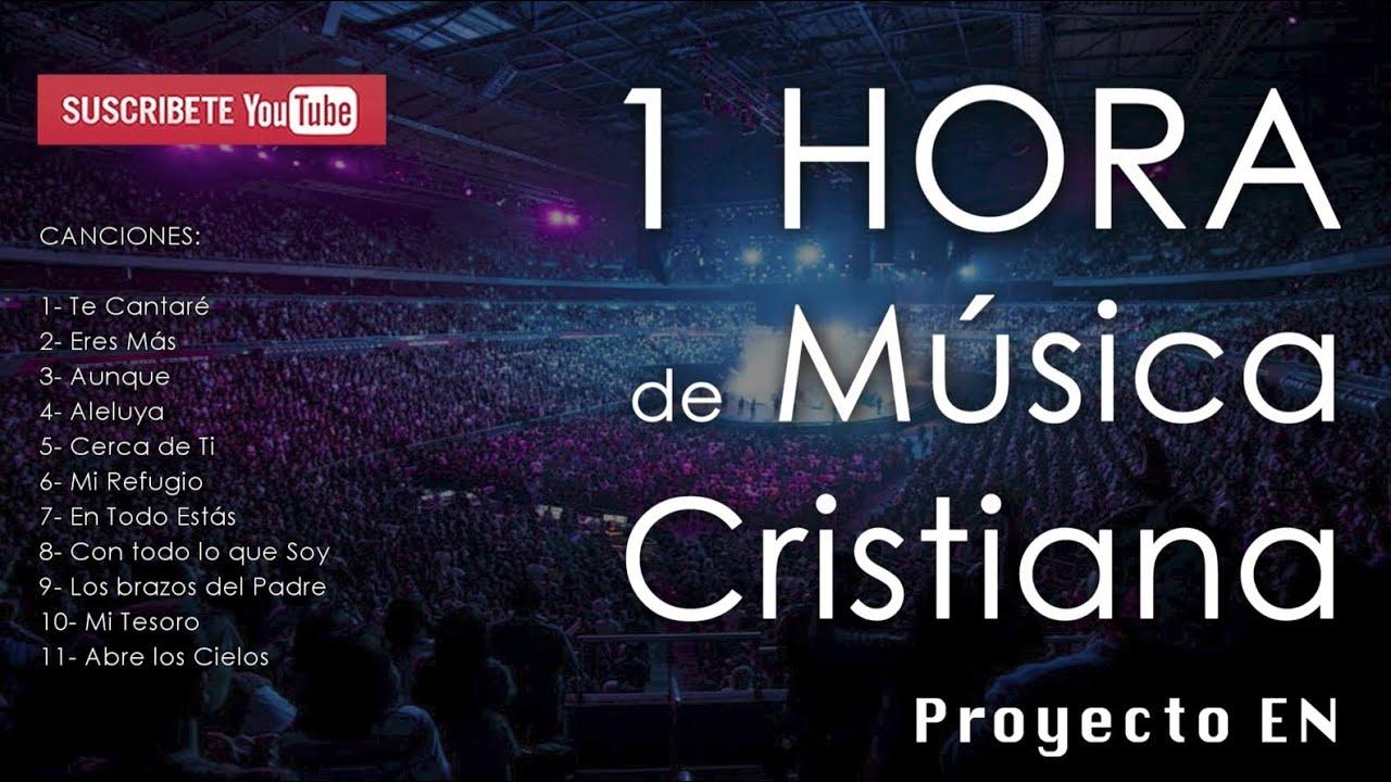 1 Hora De Nueva Música Cristiana Alabanza Y Adoración Cd Proyecto En Youtube