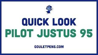 Pilot Justus 95: Quick Look