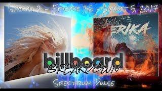 Billboard BREAKDOWN - Hot 100 - August 5, 2017
