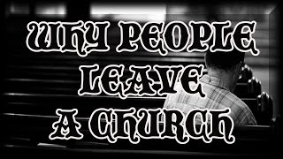 DANNY CASTLE - WHY PEOPLE LEAVE A CHURCH!!