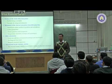 Introduction to Rietveld Analysis by Prof  Ashish Garg, IIT