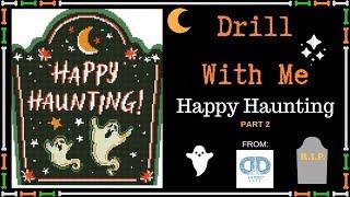 Diamond Painting - Drill With Me - Happy Haunting Part 2 - Diamond Dotz