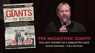 The Megalithic Giants: The Lost History of a Forgotten Race - Hugh Newman FULL LECTURE