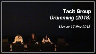 [TacitGroup - Drumming (2018)] 181117 공연실황 @Platform L