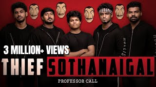 Thief Sothanaigal | Professor Call