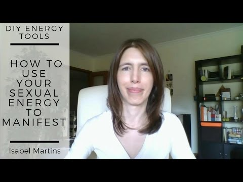 How to Use Your Sexual Energy to Manifest - Isabel Martins