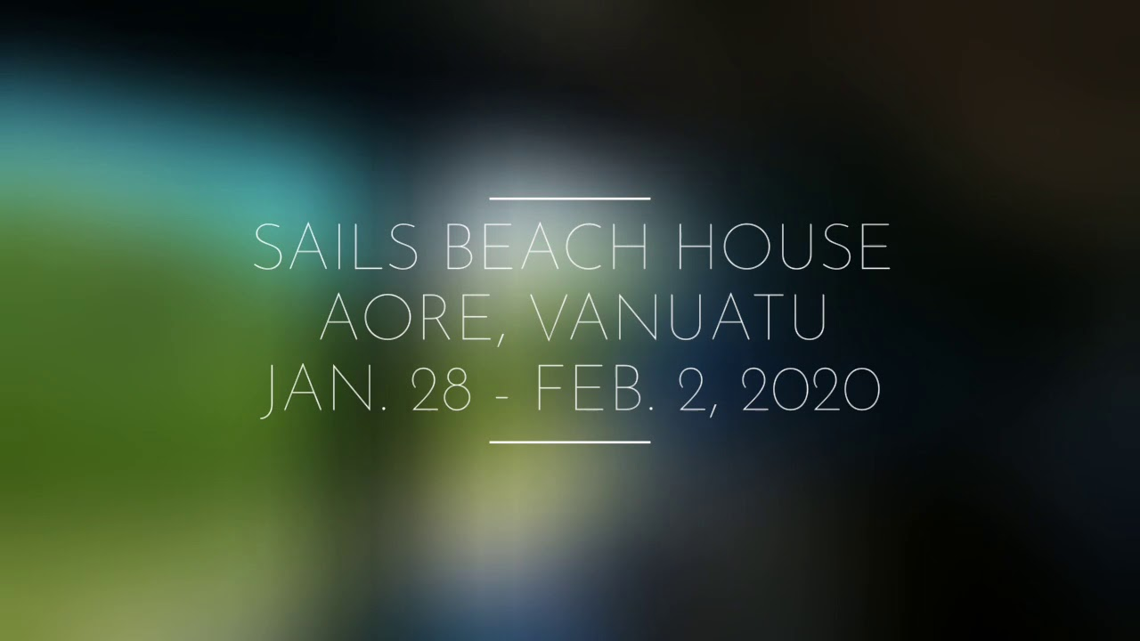 Sails Beach House - Newlywed Nomads - Jan. 28 - Feb. 2