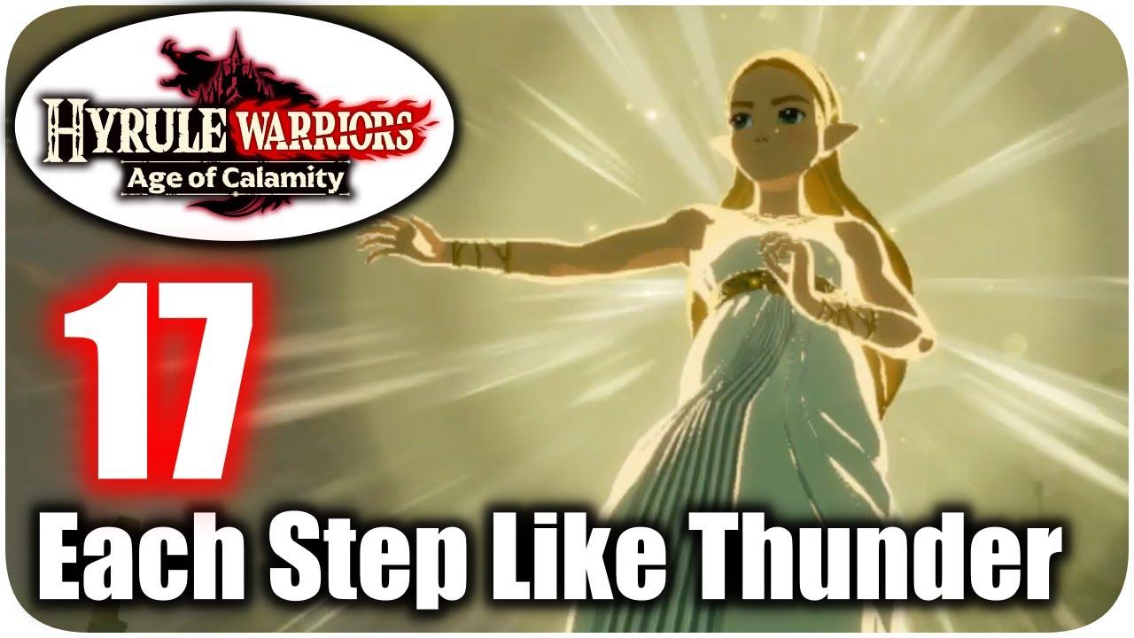 Hyrule Warriors Age Of Calamity Each Step Like Thunder Zelda Gets New Powers Walkthrough 17 Youtube
