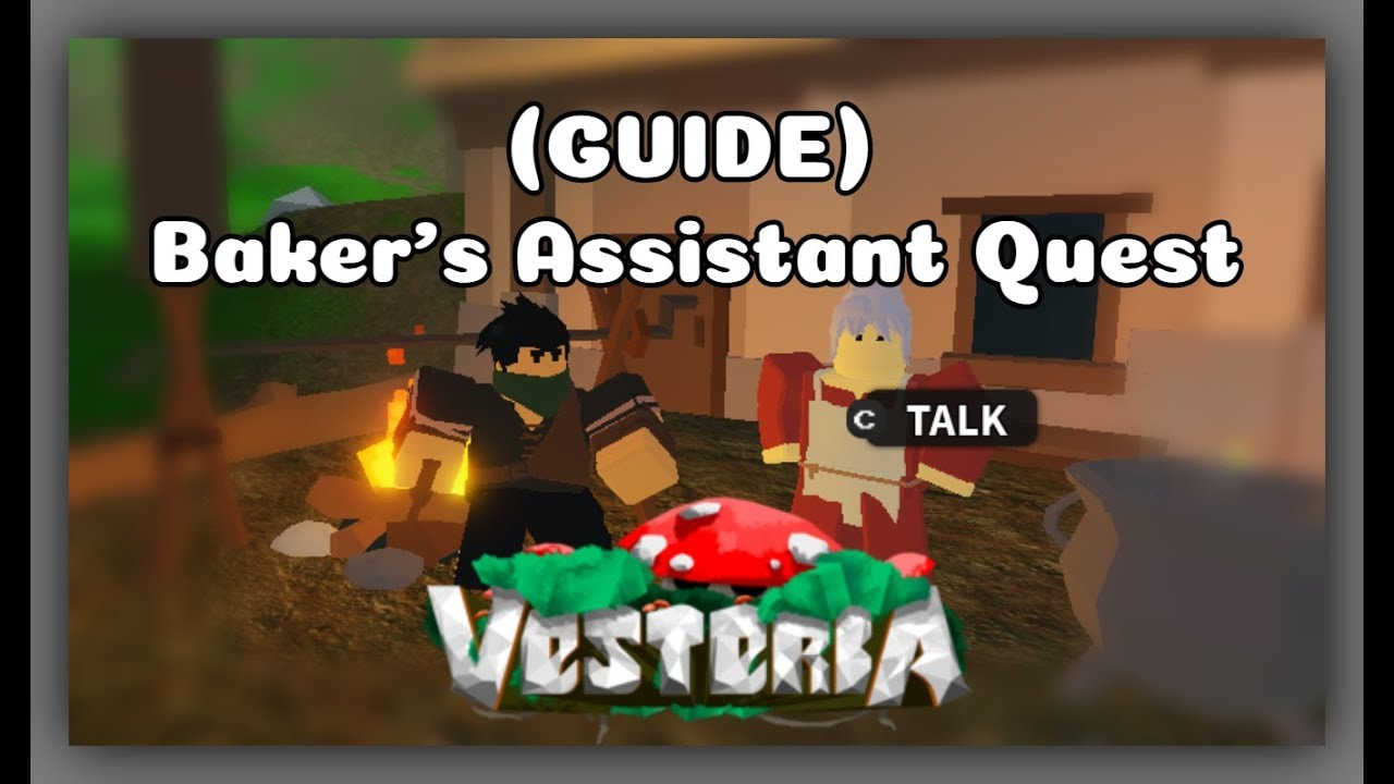 Roblox Baker S Assistant Quest Guide In Vesteria Beta 1 994 Youtube