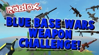 ROBLOX: Base Wars - Blue BW Challenge!!!