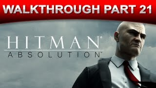 Hitman: Absolution Stealth Walkthrough Gameplay - Part 21 (HD 1080p)