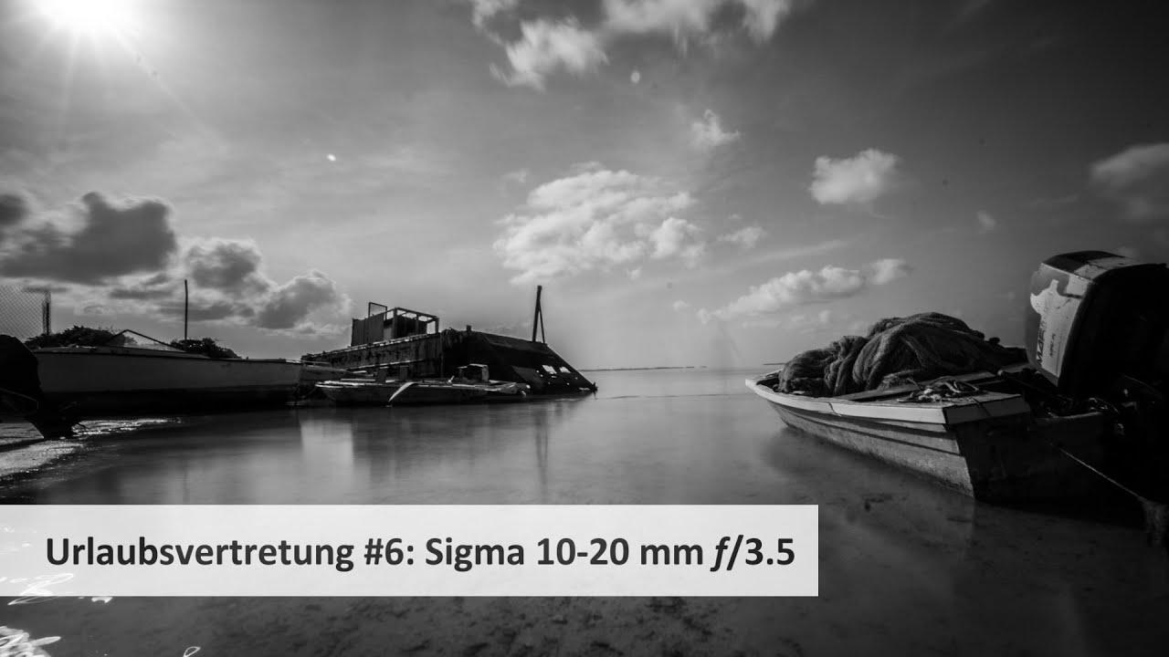 Sigma 10-20 mm f/3.5 EX DC HSM im Test | #VTUrlaubsvertretung - YouTube