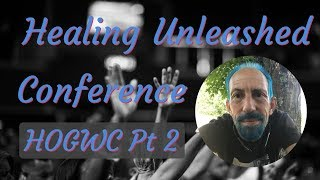 Healing Unleashed: Saturday Afternoon Part 2 (August 17, 2019)