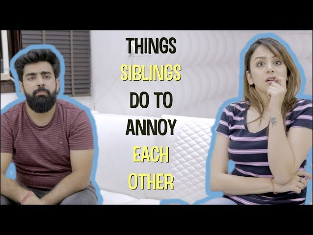 THINGS SIBLINGS DO TO ANNOY EACH OTHER Ft. Nitibha Kaul | Hasley India