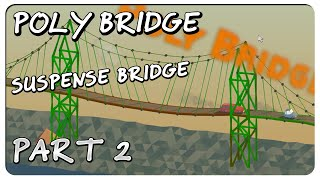 Poly Bridge Gameplay Part 2 - Suspense Bridge (medium Levels - Desert Winds) - Prerelease Dev Build