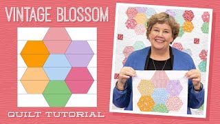 """Make a """"Vintage Blossom"""" Quilt with Jenny Doan of Missouri Star (Video Tutorial)"""