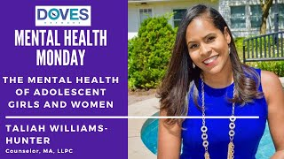 The Mental Health of Adolescent Girls & Women |Taliah Williams Hunter| Mental Health Monday|May 2020