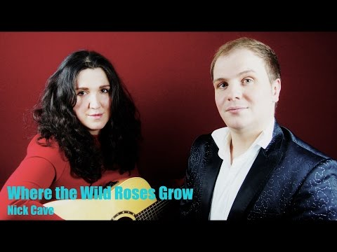 Where The Wild Roses Grow - Contralto and Countertenor cover